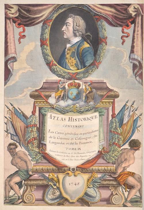 Beaurain, de J. Chev Atlas Historique contenant les Cartes générales et particulieres de la guienne et Gascongne,du Languedoc et de la Provence Tome IX